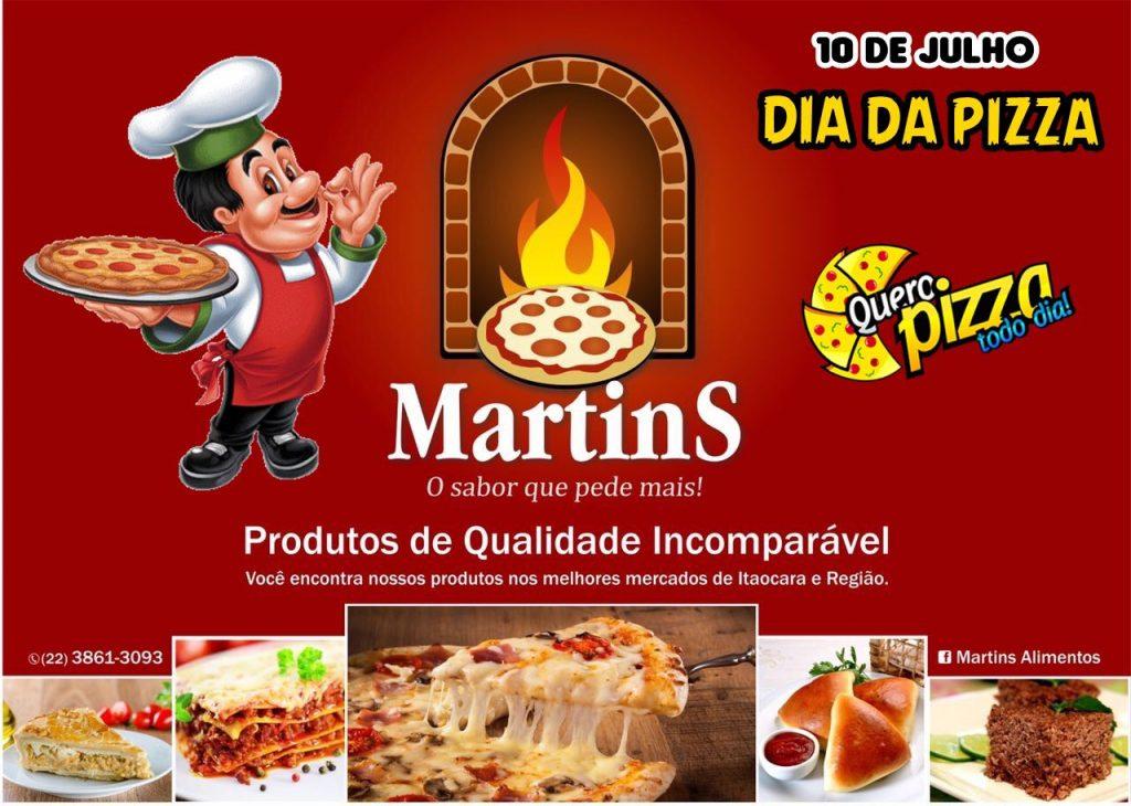 Hoje é o dia da Pizza (10/07) – Martins Alimentos – 36 anos com você